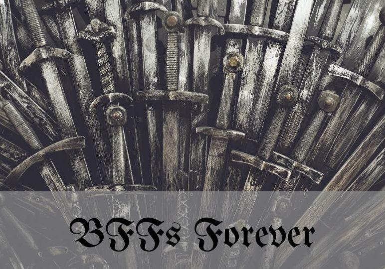 bffs_forever_got.jpg